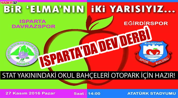 ISPARTA'DA DEV DERBİ