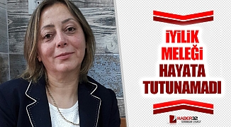 İyilik Meleği Hayata Tutunamadı